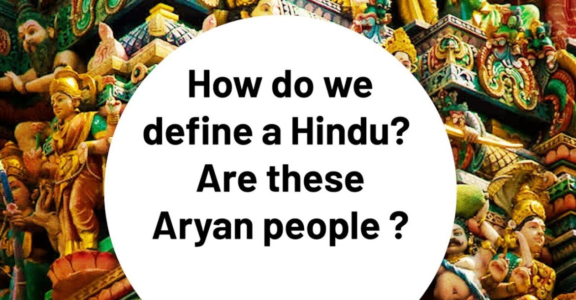 How do we define a Hindu?  Are these Aryan people ?