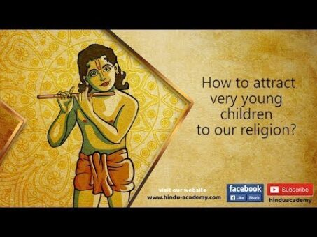 How to attract very young children to our religion?