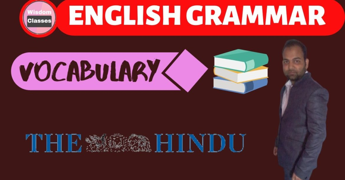How to learn #English Grammar and #Vocabulary using #The Hindu Editorial | #Wisdom English Classes