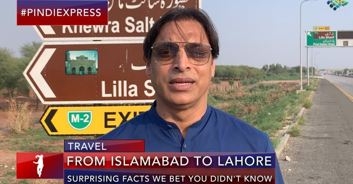 Journey from Islamabad to Lahore | Amazing Facts About Our Common History | Shoaib Akhtar