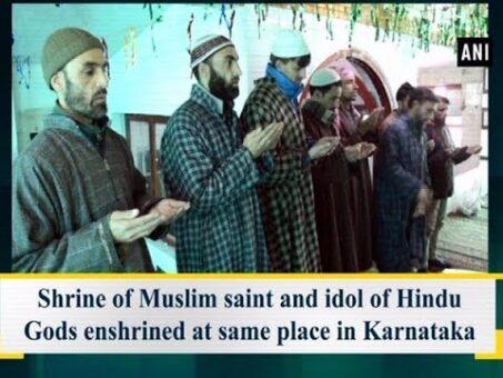 Shrine of Muslim saint and idol of Hindu Gods enshrined at same place in Karnataka