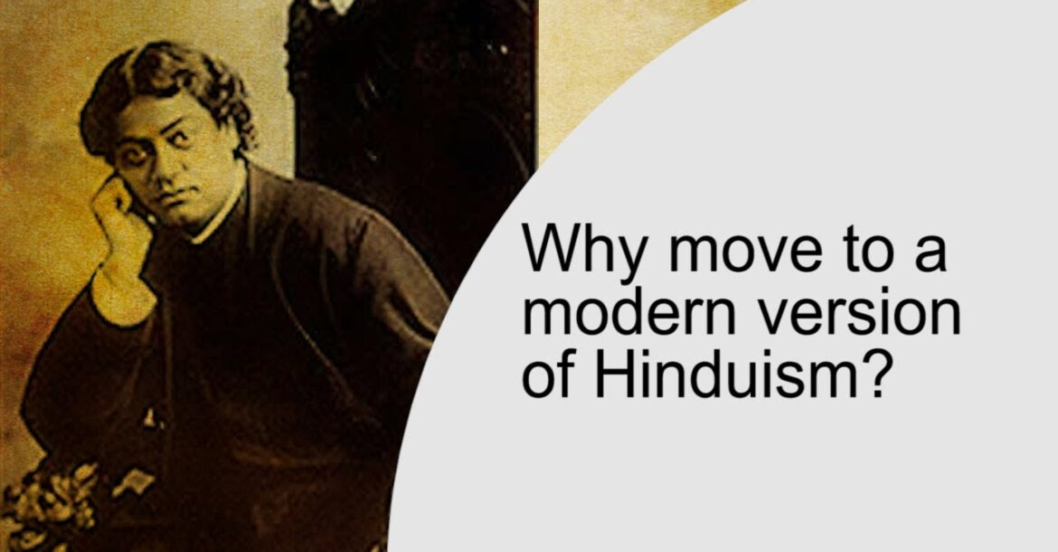 Why move to a modern version of Hinduism?