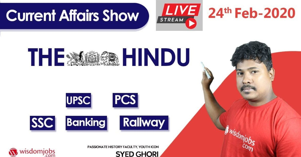 Daily Current Affairs 2020 Analysis The Hindu Current Affairs LIVE @ Wisdom jobs 24 February 2020