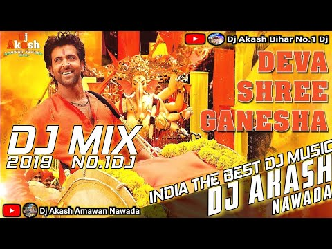 Deva Shree Ganesha Dj Remix - Ganesh Puja Dj Song - Ganpati Bappa Morya Dj Song - Mix By Dj Akash
