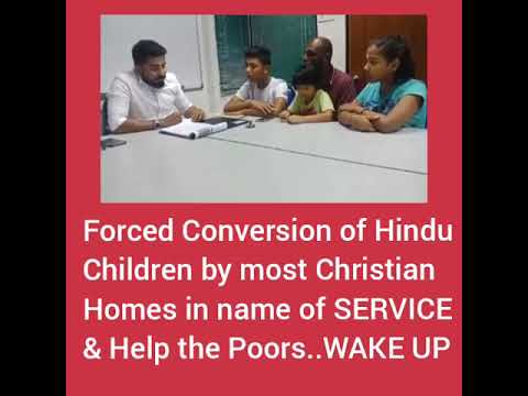Forced Conversion of HINDU kids in Homes