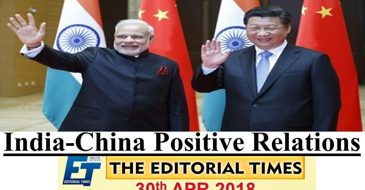 India- China Positive Relations | The Hindu | The Editorial Times | 30th April | SSC | Bank