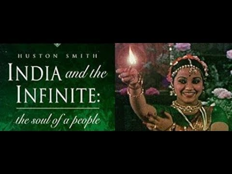 India and the Infinite with Huston Smith