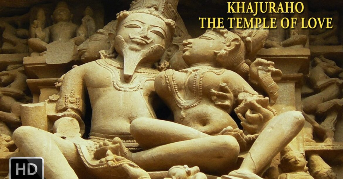 Khajuraho - The Temple of Love - Ancient Sculptures - Incredible India