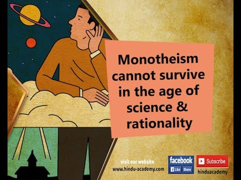 Monotheism cannot survive in the age of science and rationality