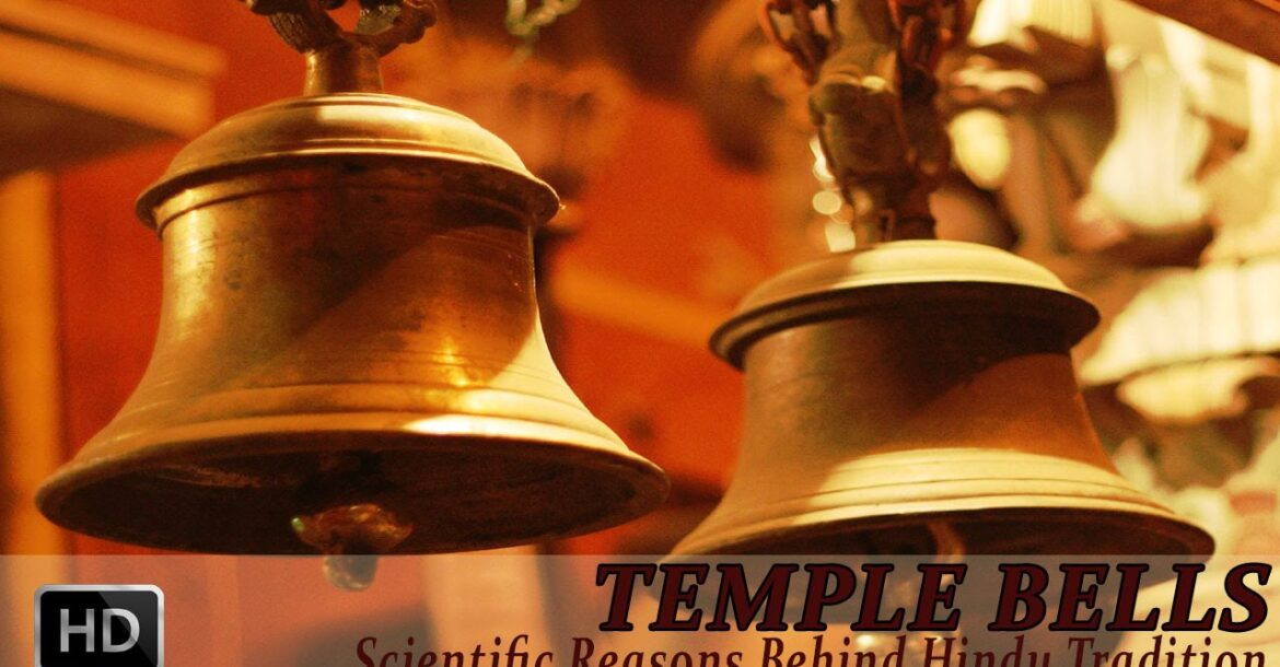 Temple Bells - The Scientific Reason Behind Bells in Hindu Temples