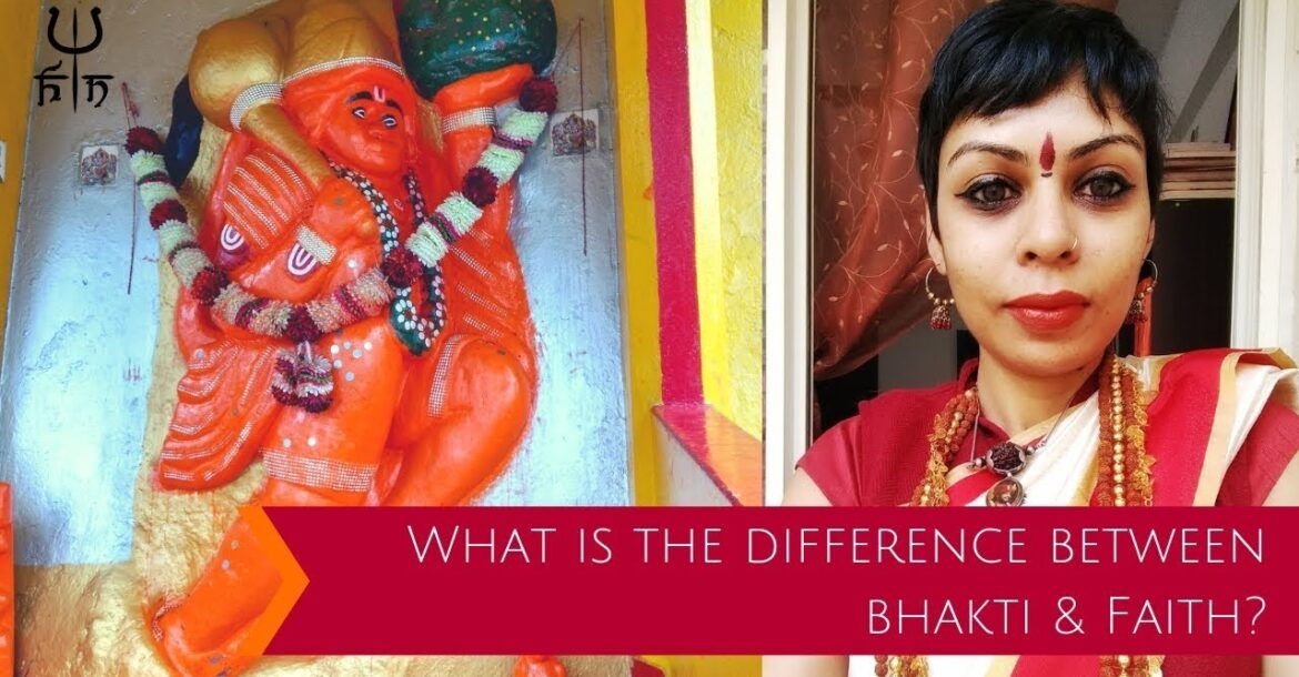 What is the Difference Between Bhakti or Devotion & Faith?   Hinduism News