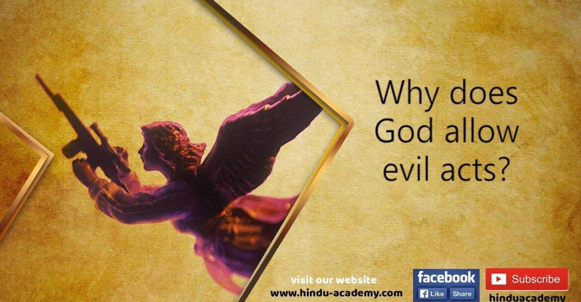 Why does God allow evil acts?