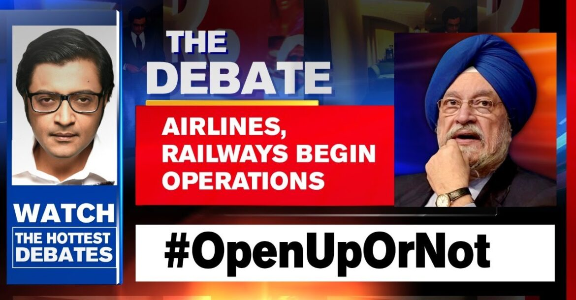 Airlines And Railways To Resume Operations, Is India Ready? | The Debate With Arnab Goswami