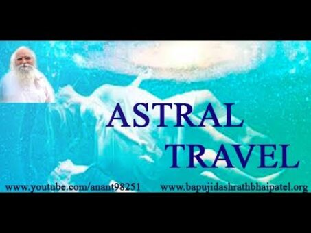 Astral traveling ( traveling between space & Time Travel) by bapuji