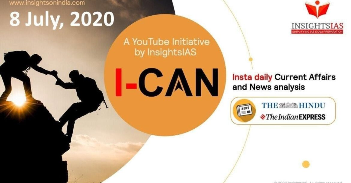 By IAS Topper Current Affairs(Hindu, IE)Analysis & Answer Writing Guidance (I-CAN) July 8, 2020