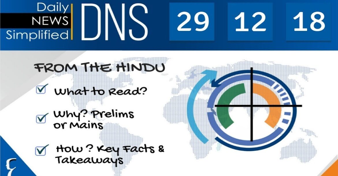 Daily News Simplified 29-12-18 (The Hindu Newspaper - Current Affairs - Analysis for UPSC/IAS Exam)