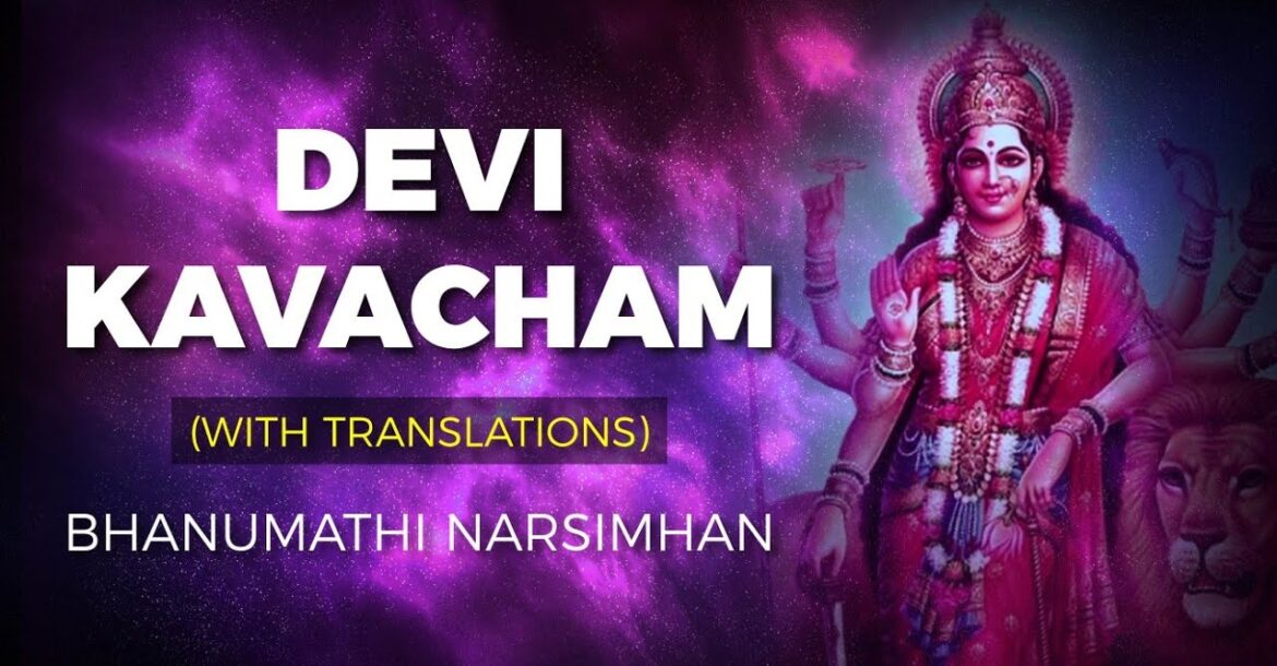 Devi Kavacham (Armor of Goddess) Mantra With Translations | Bhanumathi Narasimhan | Devi Bhajan 2020