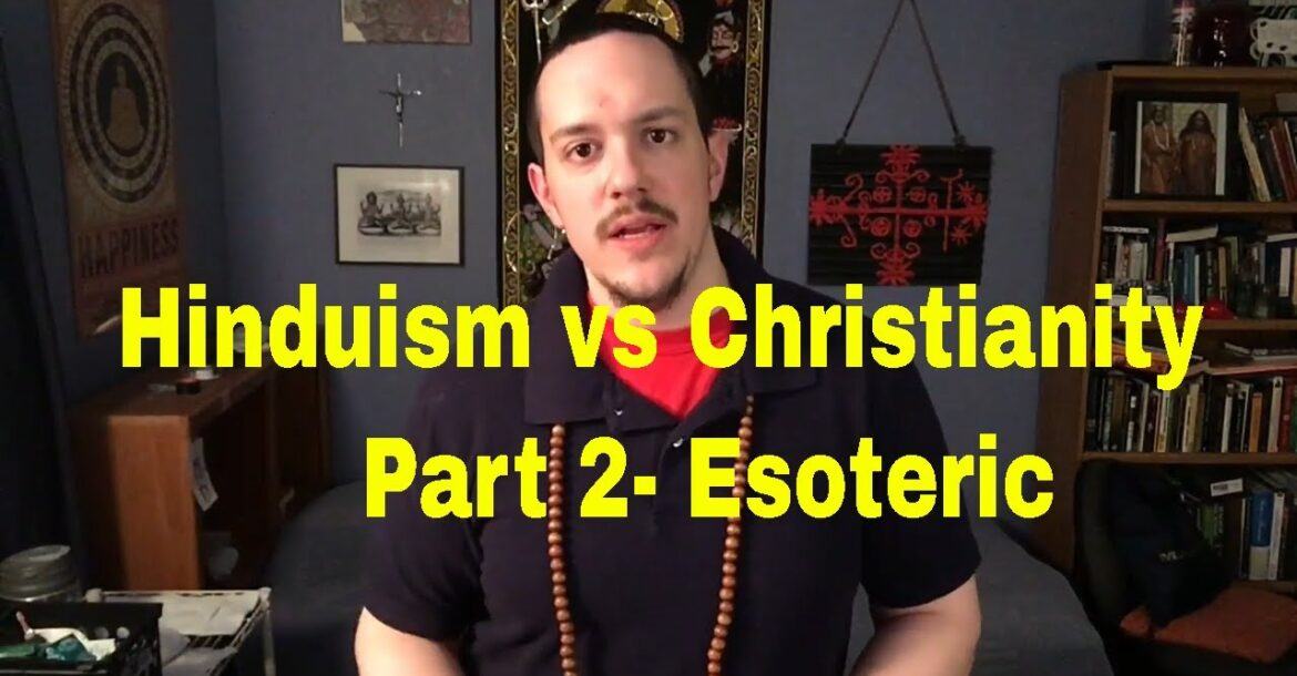 Hinduism vs Christianity Part 2- Esoteric