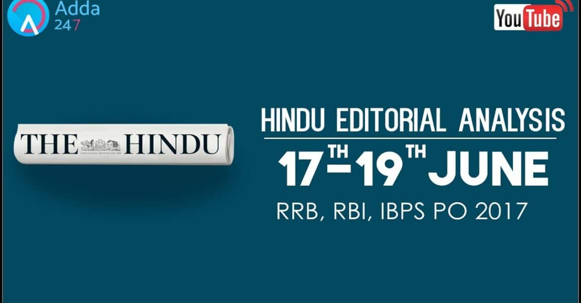 The Hindu Editorial Analysis - 17th  to 19thJune 2017 - Online Coaching for SBI, IBPS Bank PO