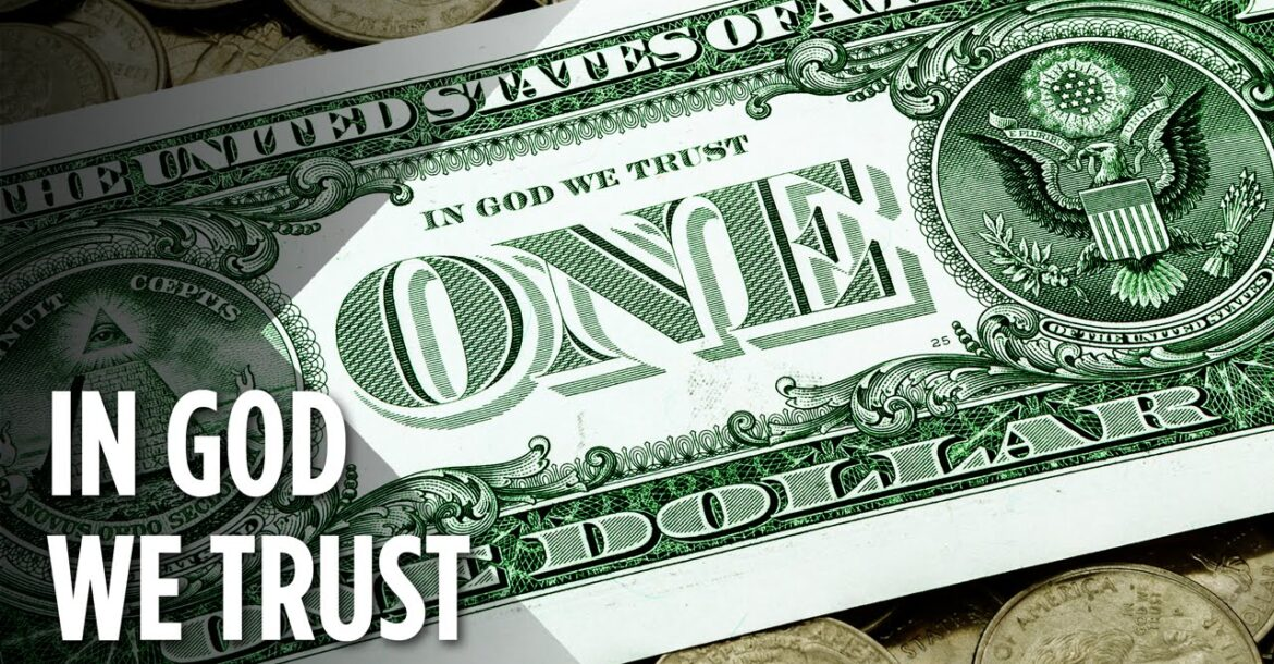 The Real Reason 'In God We Trust' Is On The U.S. Dollar