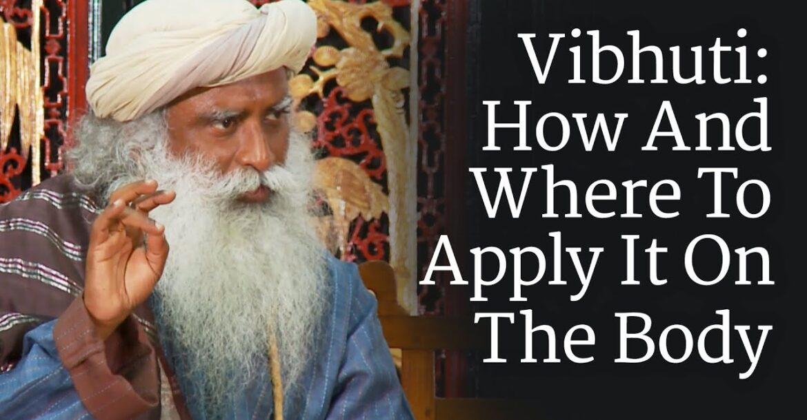 Vibhuti: How And Where To Apply It On The Body | Sadhguru