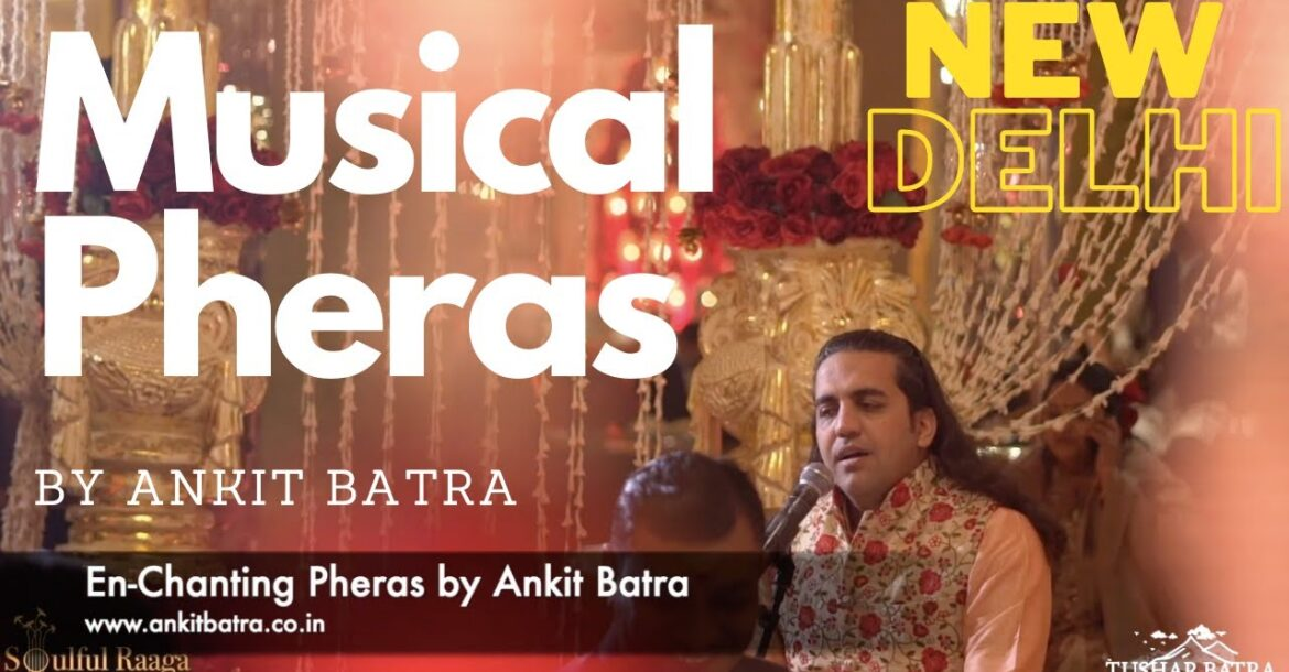 Wedding Musical Pheras in Delhi by Ankit Batra - En-Chanting Pheras Profound Chants | Explainations