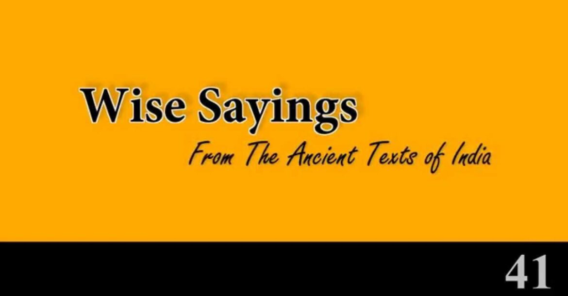 Wise Sayings 41   From The Ancient Texts of India