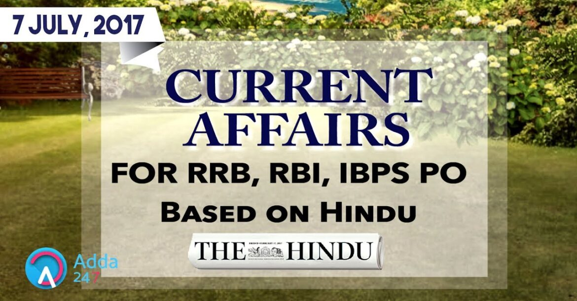 CURRENT AFFAIRS   THE HINDU   RRB, IBPS   7th July 2017   Online Coaching for SBI IBPS