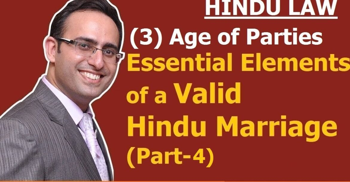 FAMILY LAW - HINDU LAW #6 || Age of Parties to Marriage || Essential Elements of Marriage (Part-4)