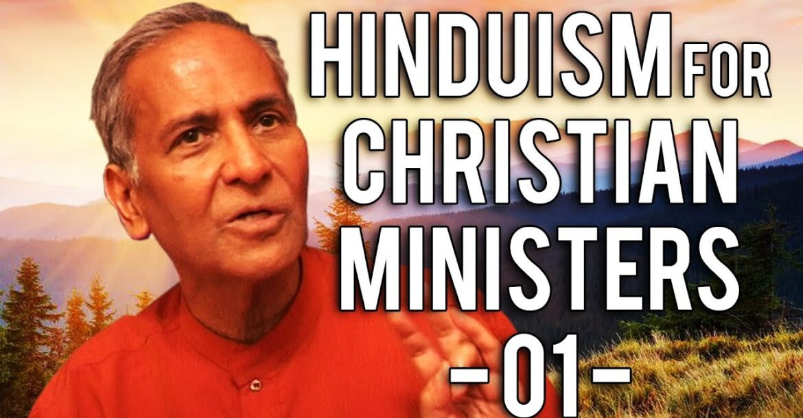 HINDUISM FOR CHRISTIAN MINISTERS1 | Jay Lakhani | Hindu Academy