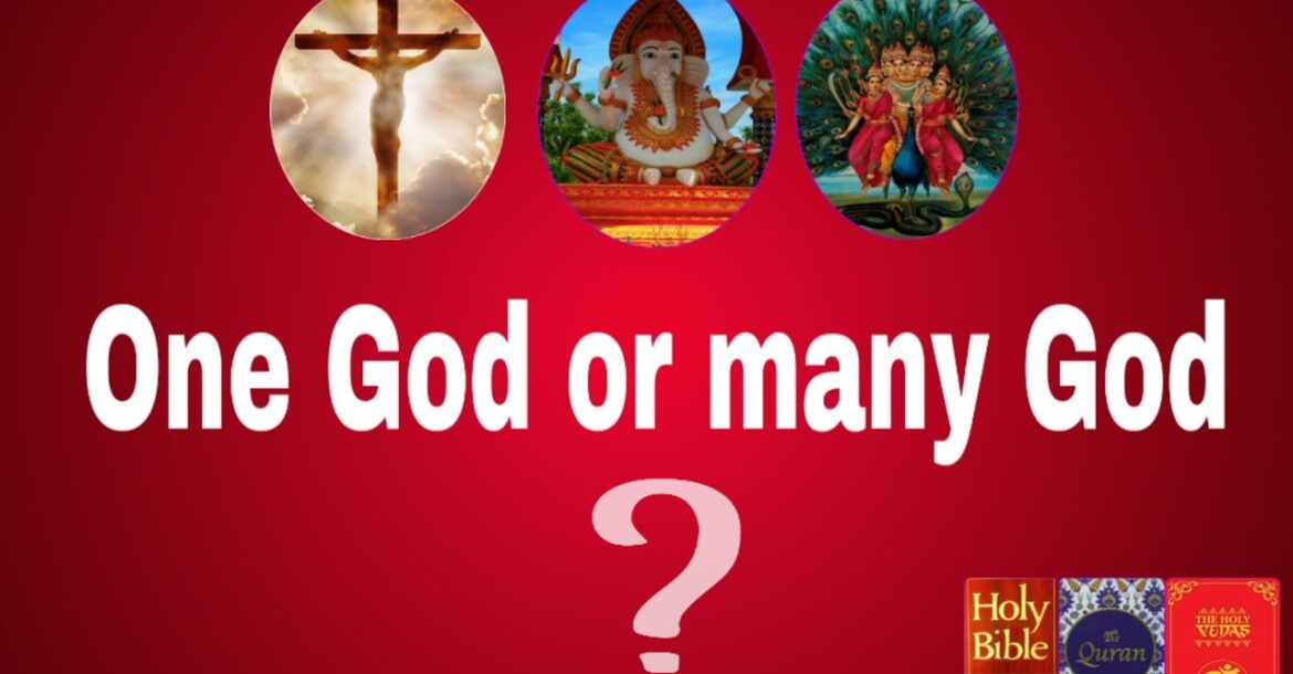 One God or many Gods ? / concept of god from Veda, Bible & Quran  / एक इस्वर और बोहुत इस्वर