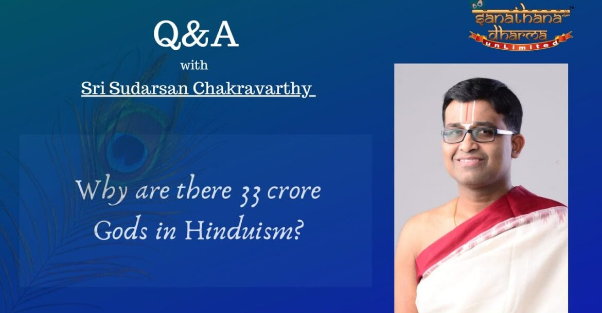 Q11. Why are there 33 crore Gods in Hinduism?