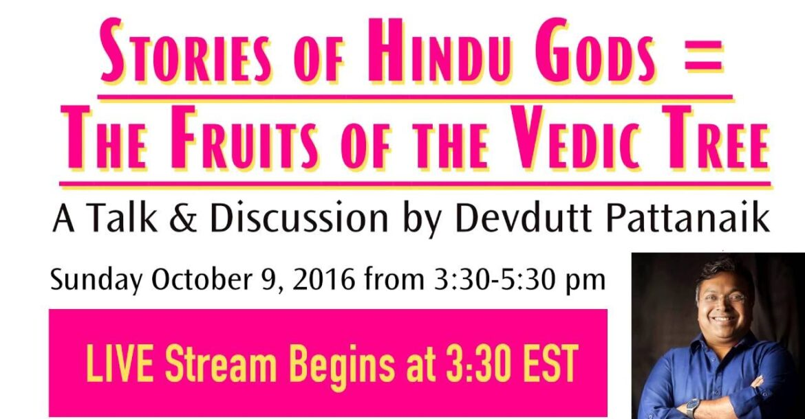 "Stories of the Hindu Gods=The Fruits of the Vedic Tree"" A Talk and Discussion with Devdutt Pattanaik"