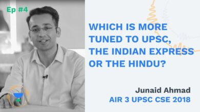 The Indian Express or The Hindu - Which is more tuned to UPSC 2020 by AIR 3 Junaid Ahmed CSE 2018