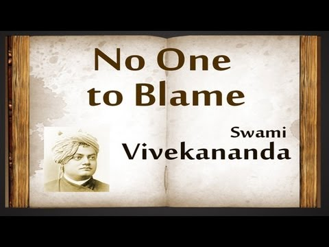 No One To Blame by Swami Vivekananda - Poetry Reading