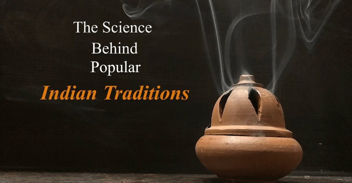 Science Behind Popular Indian Traditions - A Documentary Film