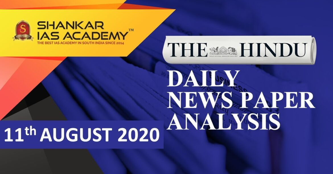 The Hindu Daily News Analysis    11th August 2020    UPSC Current Affairs    Prelims & Mains 2020   