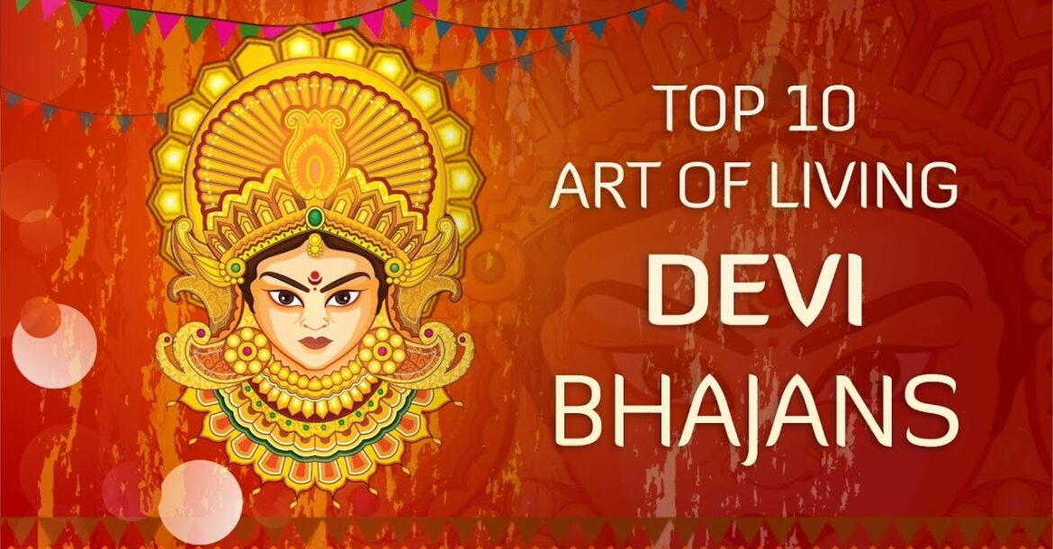 Top 10 Devi Bhajans by Art of Living | Non-Stop Best Devi Bhajans
