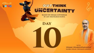 Day 10:OutThink Uncertainty by Swami Swaroopananda | Bhaja Govindam | #ChinmayaMission #AdiShankara