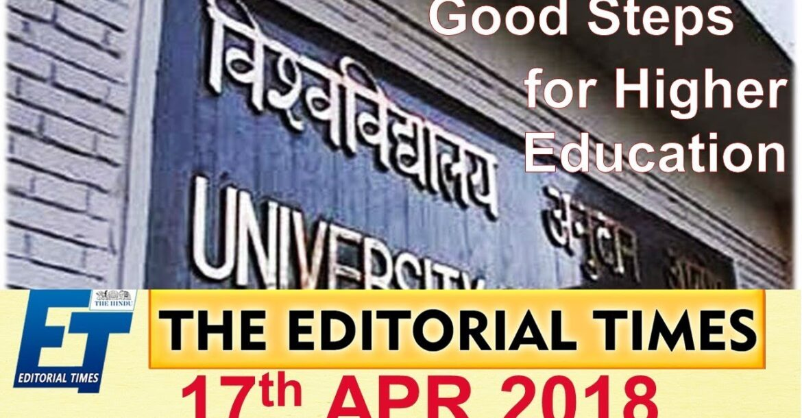 Good Steps For Higher Education | The Hindu | The Editorial Times | 17th April 2018 | SSC  | BANK