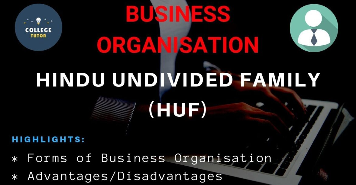 Hindu Undivided Family (HUF) | Forms of Business Organisation | Business Organization