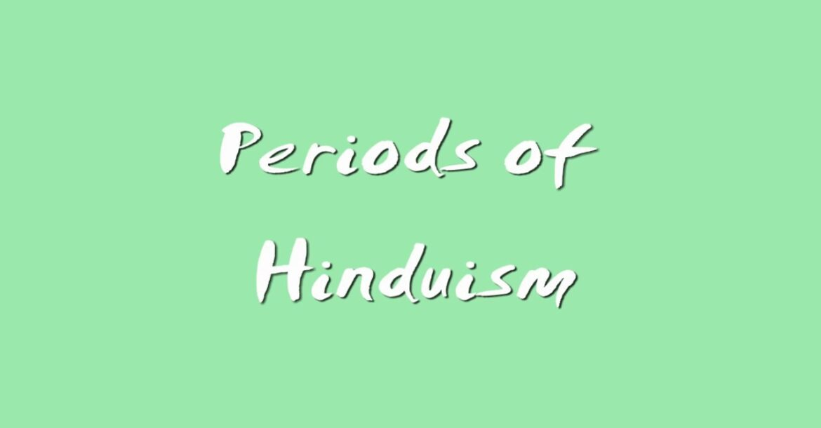 Hinduism Part 2 - Periods of Hinduism