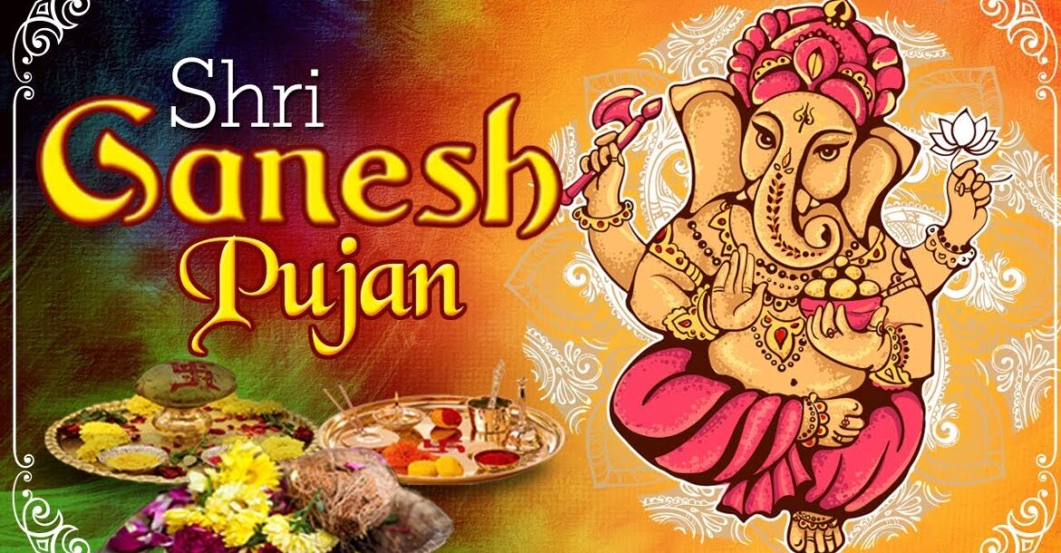 Shree Ganesh Puja Importance & Significance    श्री गणेश पूजन