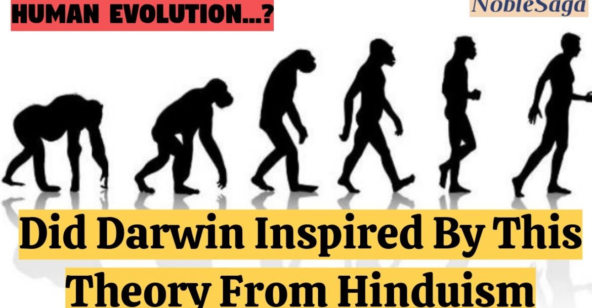 Was Darwin Inspired By This Theory From Hinduism | Human Evolution Theory | Noble Saga