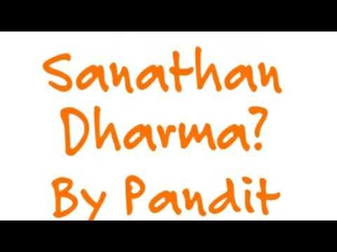 What is Sanatana Dharma n Hinduism in English by Pandit Vishal