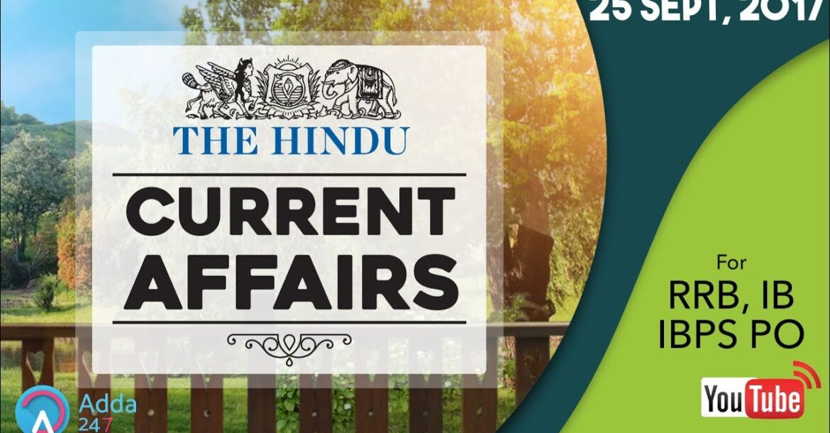 CURRENT AFFAIRS | THE HINDU | RRB, IBPS & IB | 25th September 2017 | Online Coaching for SBI
