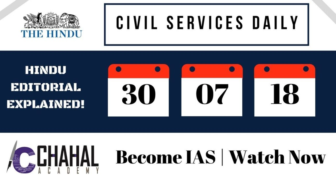 Civil Services Daily 30.07.2018 (The Hindu Editorial Analysis | IAS | UPSC | Govt Exams)