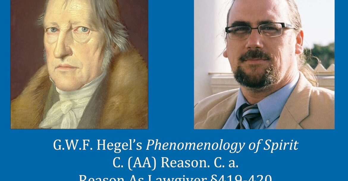 Half Hour Hegel: Phenomenology of Spirit (Reason - Reason as Lawgiver, sec. 419-420)
