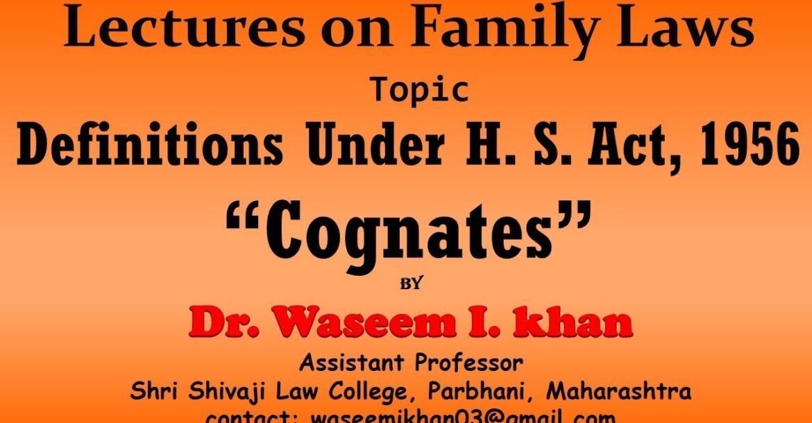 Hindu Succession Act, 1956 Part 3 | Definition of Cognates | Lectures on Family Law.