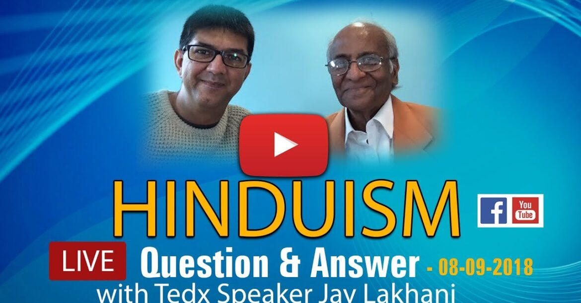 Live Q and A on Hinduism Sept 8 1018 with jay Lakhani and Nishit Kotak